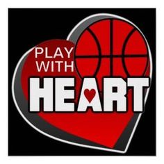 Always play with heart