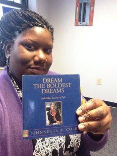 Dream the Boldest Dreams and Other Lessons of Life (1997) -------- Written by Johnnetta B Cole -------- Valerie Holmes