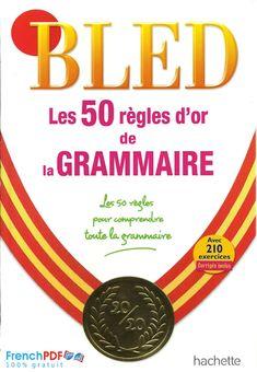 Télécharger BLED - Les 50 Règles d'or de la Grammaire pdf gratuit pdf gratuit Ce livre BLED Les 50 r