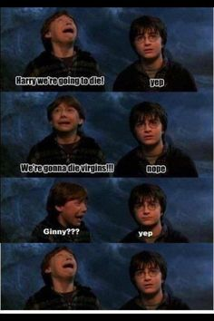 Ron and Harry going to die