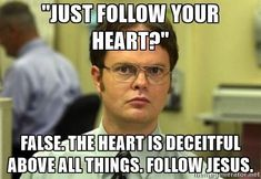 Just follow your heart?