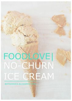 FOODLOVE | NO-CHURN ICE CREAM  - CLICK FOR FULL RECIPE