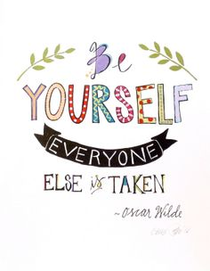 My rad sister sells her prints and stuff. Be Yourself Everyone Else is Taken - Oscar Wilde - art print