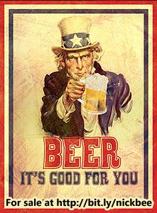Old looking war-time Uncle Sam poster I modified to my favorite thing to say: Beer it's good for you Beer Commercials, Beer Poster, Beer Art, Beer Signs, Drink Signs, Vintage Metal Signs, Beer Humor, Funny Tattoos, Partys
