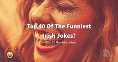 Top 40 of the funniest Irish jokes Funny Irish Jokes, Dog Smells, Love Ireland, Top 40, Out Loud, Laughter, How To Become, The Past, Stone Walls
