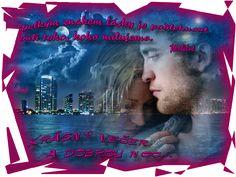 Veľkým znakom lásky je podľahnúť vôli toho, koho milujeme -- Moliére ... KRÁSNY UTORKOVÝ VEČER, MILÍ PRIATELIA!