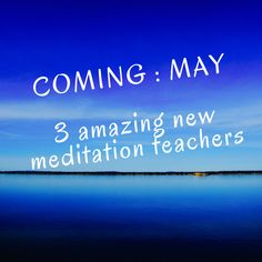 Excited to be able to introduce three amazing new meditation teachers to The Meditation Collective in MAY.