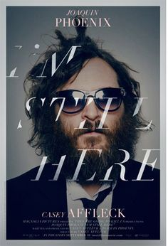 I'm Still Here — ace typography on the poster for this mockumentary by Casey Affleck and Joaquin Phoenix Casey Affleck, Joaquin Phoenix, I'm Still Here, Best Movie Posters, Cool Posters, Creative Posters, Graphic Posters, Design Page, Web Design