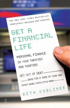 Cover image for Get a financial life : personal finance in your twenties and thirties / Beth Kobliner.