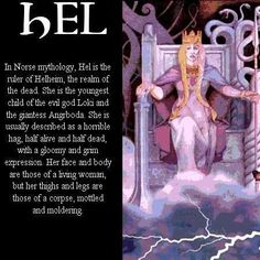 "He""hidden""in Norse mythology,is a giantess or god and ruler of Helheim.The Hel of the Germanic people and the Hell of the Christian were different. In Norse pagan religion,people in Hel were not tortured,they continued what they did when they were living. Norse Goddess, Norse Pagan, Norse Symbols, Old Norse, Pagan Gods, World Mythology, Celtic Mythology, Greek Mythology, Loki"