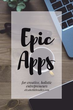 Love apps? Me too! Here are my favs for creative, holistic entrepreneurs.