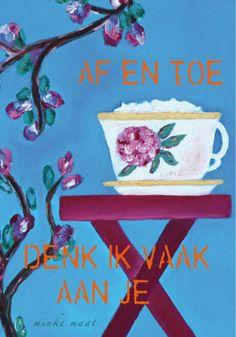 af en toe denk ik vaak aan je  #poeziekaarten #woord #beeld - www.minkemaat.nl