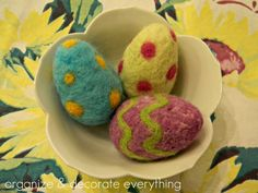 Needle Felting - Easter Eggs.  Not sure I have the patience to do this, but so fun!