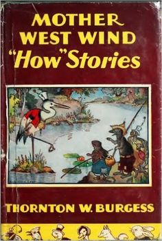 Mother West Wind How Stories (Illustrated) (Classic Books for Children Book 45) - Kindle edition by Thornton W. Burgess, Harrison Cade. Children Kindle eBooks @ Amazon.com.