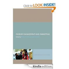Amazon.com: Museum Management and Marketing (Leicester Readers in Museum Studies) eBook: Richard Sandell, Robert R. Janes: Kindle Store