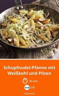 Schupfnoodle pan with white cabbage and mushroom . - Schupfnoodle pan with white cabbage and mushrooms – smarter – calories: 276 kcal – time: 30 m - Dinner Dishes, Main Dishes, Dinner Recipes, Easy Cooking, Healthy Cooking, Healthy Diet Tips, Healthy Recipes, Cooking For Beginners, Stuffed Mushrooms