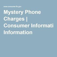 Mystery Phone Charges   Consumer Information