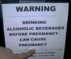 Drinking causes babies