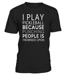 "# Funny I Play Pickleball Because Punching Is Frowned T-shirts .  Special Offer, not available in shops      Comes in a variety of styles and colours      Buy yours now before it is too late!      Secured payment via Visa / Mastercard / Amex / PayPal      How to place an order            Choose the model from the drop-down menu      Click on ""Buy it now""      Choose the size and the quantity      Add your delivery address and bank details      And that's it!      Tags: Funny I Play…"