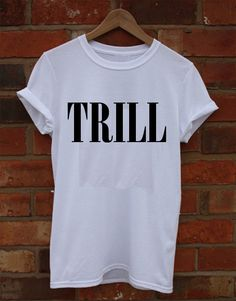 Trill White Crew Neck TShirt and Tank Top. Small to by TheSellOut, $19.99