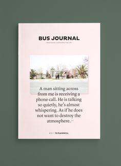 The Bus Journal is a self-initiated publication about discovering everyday city life by public bus. For each issue different writers, artists, photographers and other creatives will be asked to take the bus in a certain city to observe the daily life ther…