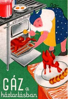 Gas in the Household, Old Hungarian Advertising Postcard Vintage Advertisements, Vintage Ads, Vintage Prints, Vintage Posters, Retro Posters, Old Ads, Cool Posters, Illustrations And Posters, Vintage Travel