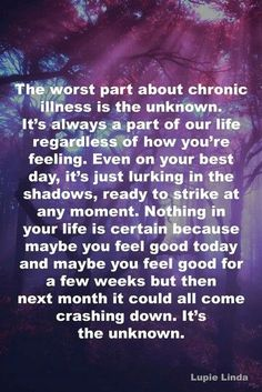 The unknown. Rheumatoid Arthritis-Sjogren's-autoimmune illness-chronic pain-chronic kidney disease-Meniere's Disease-Autoimmune Ear Disease Source by ityiws Chronic Migraines, Chronic Kidney Disease, Autoimmune Disease, Endometriosis, Crohn's Disease, Graves Disease, Thyroid Cancer, Thyroid Disease, Heart Disease