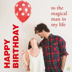 Happy Birthday to the magical man in my life.