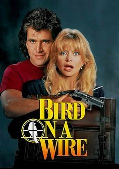 Bird on a Wire . Goldie Hawn made the movie