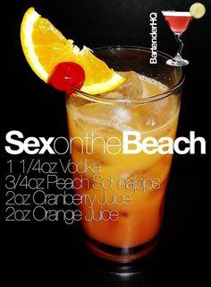 Sex on the beach:                1 1/4 oz Vodka                  3/4 Peach Schapps          2oz cranberry juice          2oz orange Juice