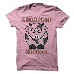 ITs A MOO POINT - Its a moo point, Its like a cows opinion, It just doesnt matter. (Funny Tshirts)