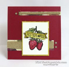 Just ripe for PPA302 at WildWestPaperArts.com  Supplies: Market Fresh & Farmer's Market (dsp) Burlap Ribbon Candy Dots  #watercolor #handmadecard #strawberry