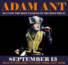 Adam Ant in New York at Beacon Theatre - NY on September 13. More about this event here https://www.facebook.com/events/646109935586088/
