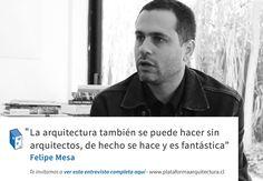 Frases: Felipe Mesa y la Arquitectura Autóctona