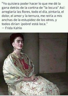 Friday Kahlo, Frida Quotes, Frida And Diego, Ap Spanish, Quotes About Everything, Diego Rivera, Motivational Phrases, Film Music Books, Divine Feminine