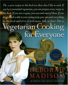 Vegetarian Cooking for Everyone. A good book for anyone starting out.  I have several of her books.