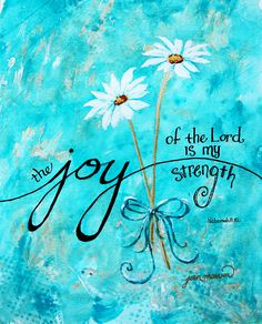 Art print joy quotes, bible verses quotes, quotes about joy, faith quotes. Bible Verse Art, Bible Verses Quotes, Bible Scriptures, Strength Scripture Quotes, Jesus Quotes, Joy Quotes, Quotes About Joy, Positive Quotes, Faith Quotes