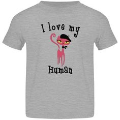 I love my human | Toddler tee shirt with a twist on the family pet. #cats #toddler #kids #toddlershirts #pets #animalgraphics