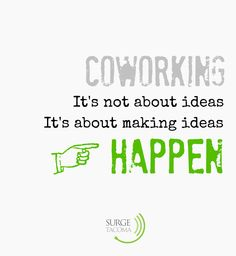 #coworking make ideas happen