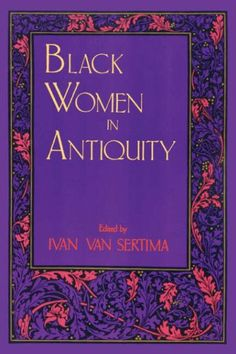 #Black Women in Antiquity#(Journal of African Civilizations)#Ivan Van Sertima, Ed. http://www.amazon.com/dp/0878559825/ref=cm_sw_r_pi_dp_3bz0tb018BPKWCPZ