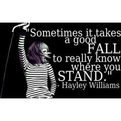Hayley Williams - Sometimes you need to fall, before you know where you're at...