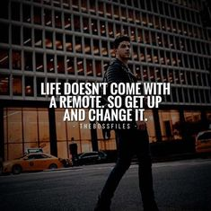 Life doesnt come with a remote..