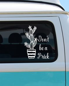 Don't be a PrickVinyl Window Decal - Car Sticker - Cactus Decal by BrokeGirlGraphics on Etsy