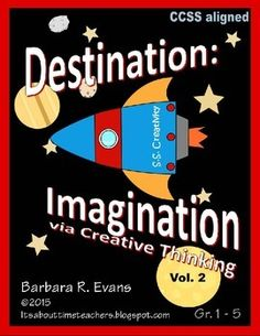 Destination: Imagination via Creative Thinking Vol. 2 (100 pages) - Continue the challenges from Destination: Imagination via Creative Thinking Vol. I. 18 more weeks of fun, interesting, educational projects. $ #CCSS #creativity