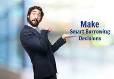 4 Tips to Make Smart Borrowing Decisions   CashtillPayday