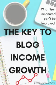 What Isn't Measured Can't Be Improved (The Key to Blog Income Growth)
