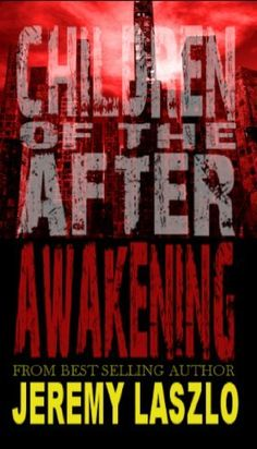 **FREE AT POSTING**  Children of the After: Awakening (book 1) by Jeremy Laszlo, http://www.amazon.com/dp/B00H31RJTO/?tag=fameforever-20