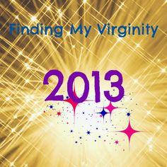 Finding My Virginity: 2013: A Year of Boobs, Books, and Battling Sexism