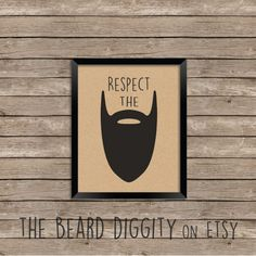 The Beard Diggity on Etsy - Respect the Beard Wall Art Print  https://www.etsy.com/listing/223789184/respect-the-beard-wall-print-beard-art