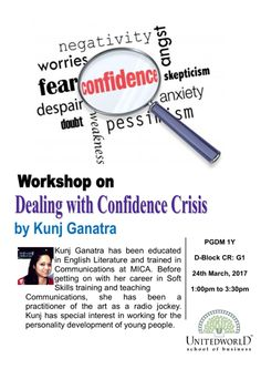 Confidence crisis is something that could strike even the smart and intelligent particularly during a transitory period of life like migrating from the academia to the corporate world. Students of Unitedworld School of Business currently in their 2nd Semester of PGDM program and looking forward to getting placed with their first job in less than a year from now were therefore taken through a workshop on Dealing with Confidence Crisis on 24th March by Kunj Ganatra.  As a part of the Placement…